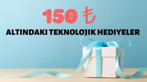 150 tl altı teknolojik hediye önerisi 150 ₺ Altında En İyi 10 Teknolojik Hediye